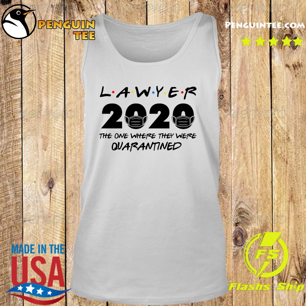 Lawyer 2020 the one where they were quarantined s Tank top