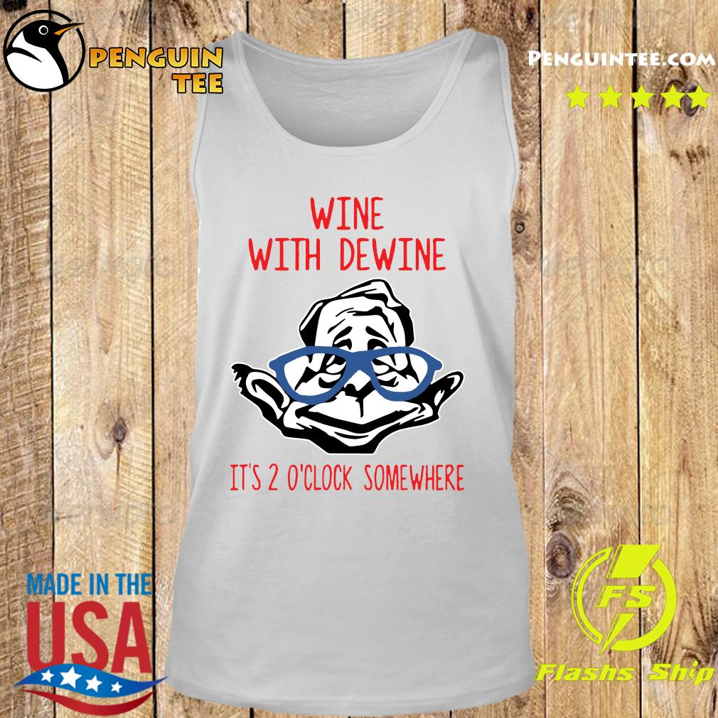 Wine With Dewine It's 2 O'Clock Somewhere T-Shirt Tank top