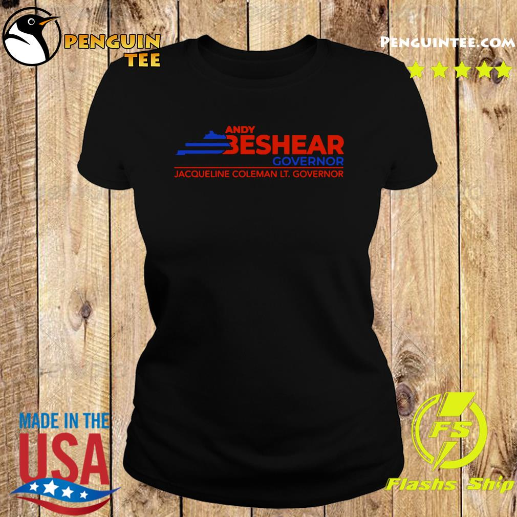 Andy Beshear Governor Jacqueline Coleman Lt Governoir Shirt Ladies tee