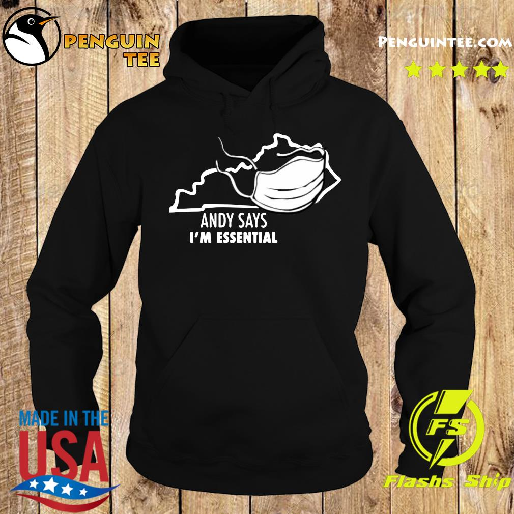 Andy Says I'm Essential Shirt Hoodie