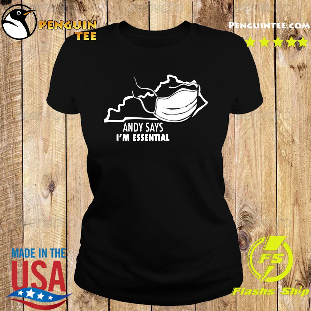 Andy Says I'm Essential Shirt Ladies tee