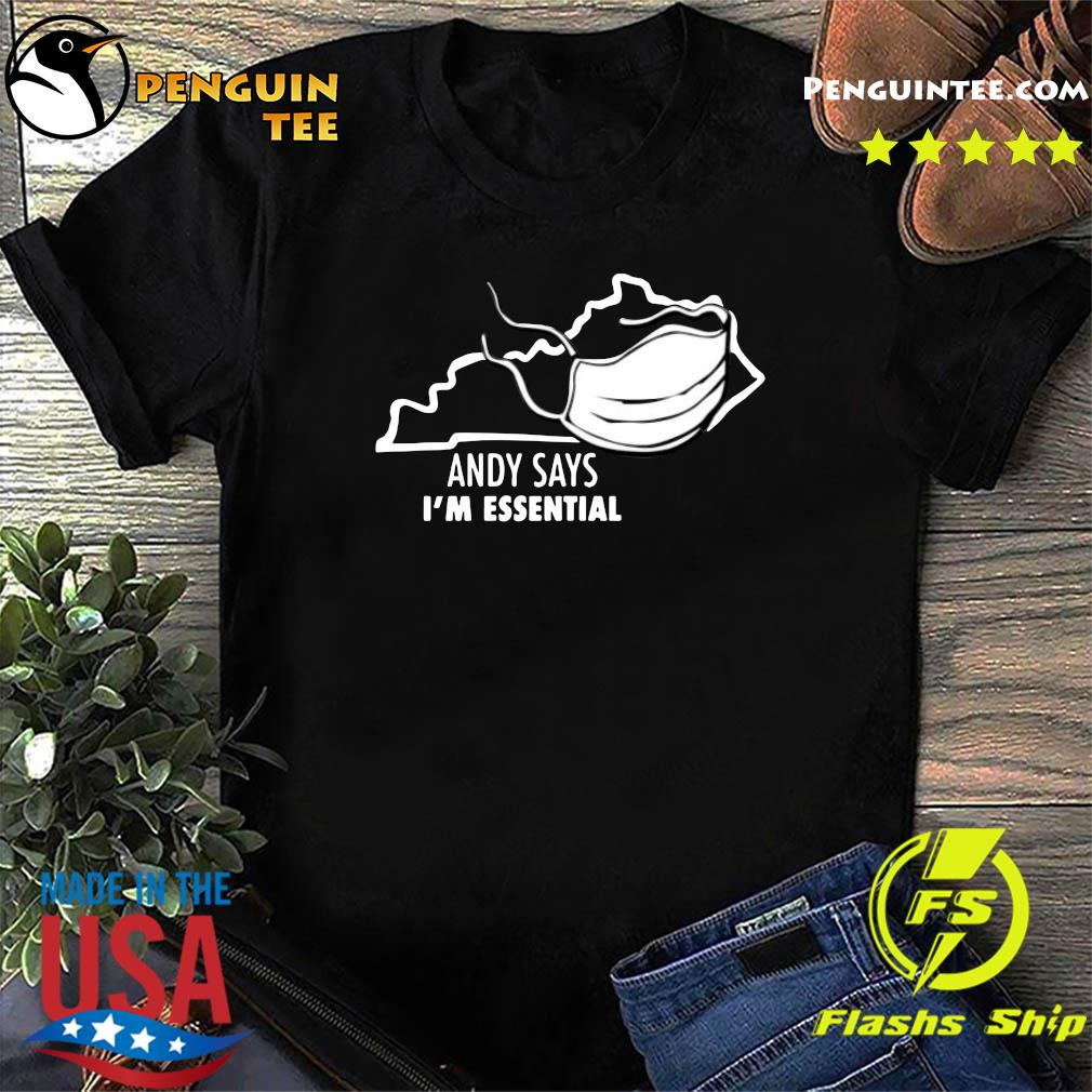 Andy Says I'm Essential Shirt