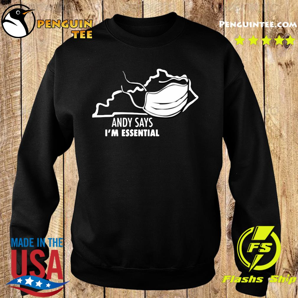 Andy Says I'm Essential Shirt Sweater
