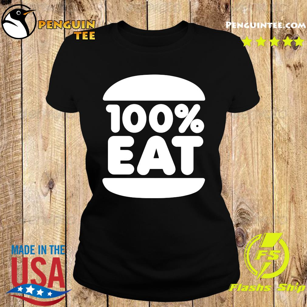 Face Jam 100 Percent Eat T-s Ladies tee