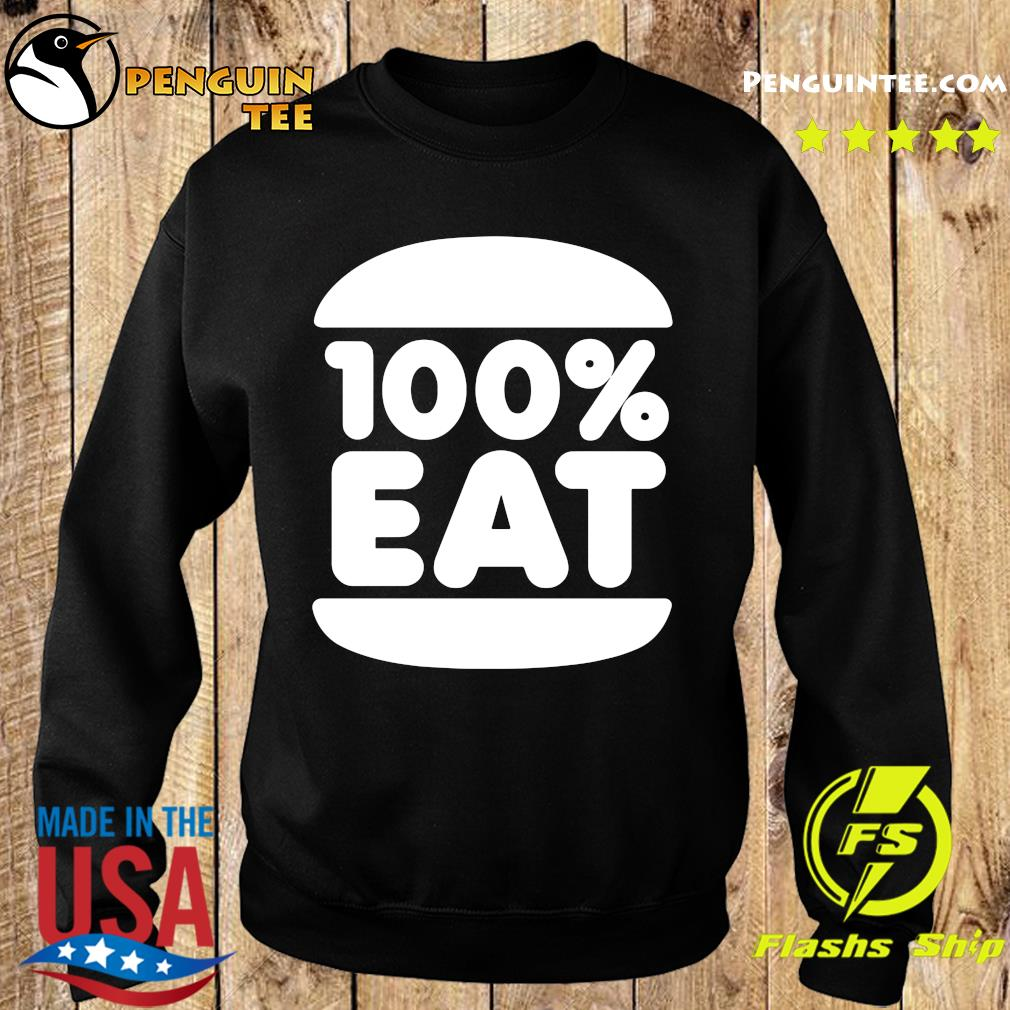 Face Jam 100 Percent Eat T-s Sweater