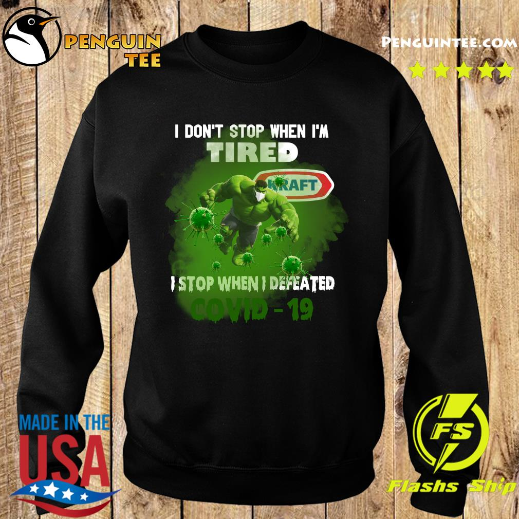 Hulk Kraft I don't stop when I'm tired I stop when I defeated covid19 s Sweater