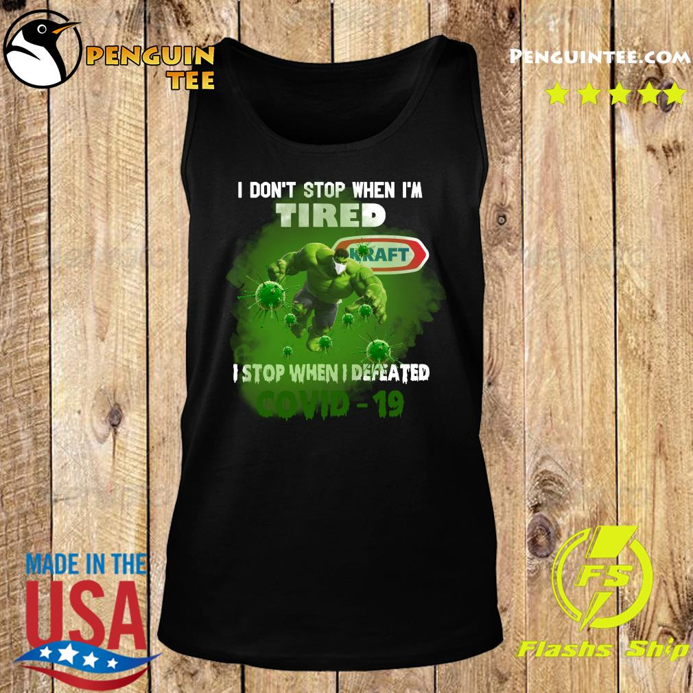 Hulk Kraft I don't stop when I'm tired I stop when I defeated covid19 s Tank top