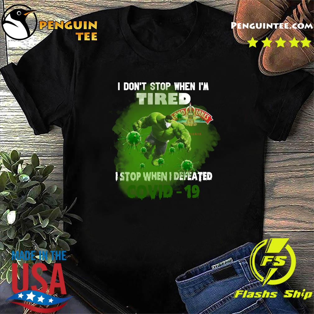 Hulk Land Lakes I don't stop when I'm tired I stop when I defeated covid19 shirt
