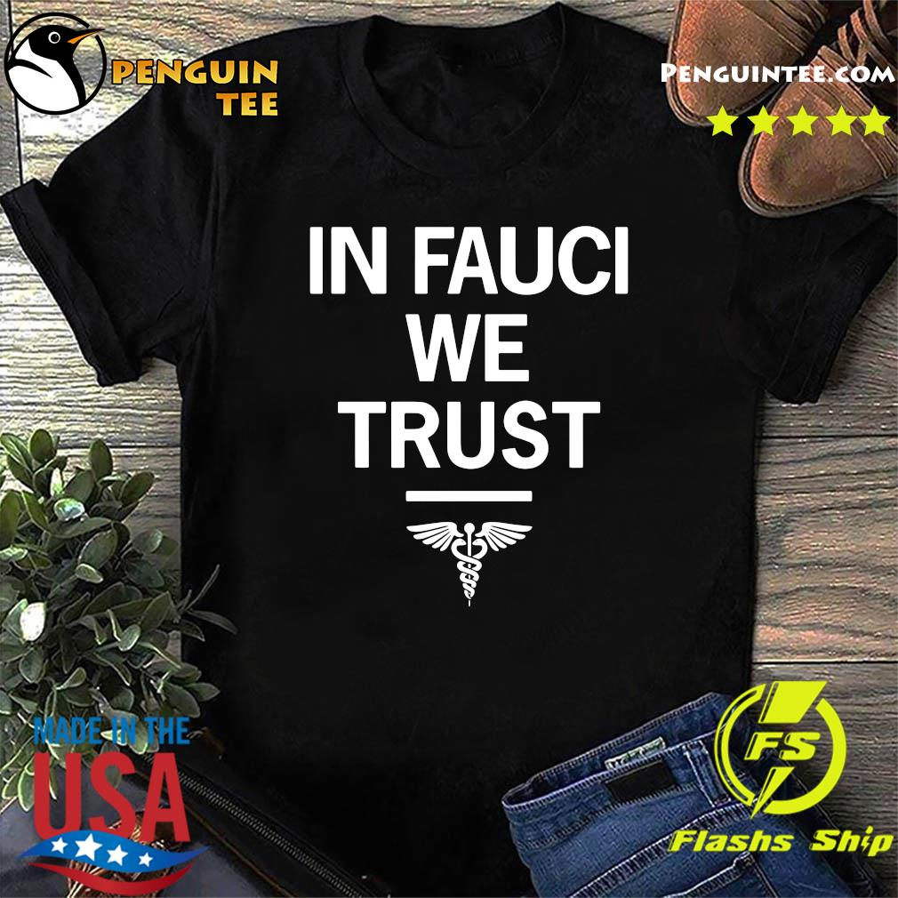 In Fauci We Trust Gift T-Shirt