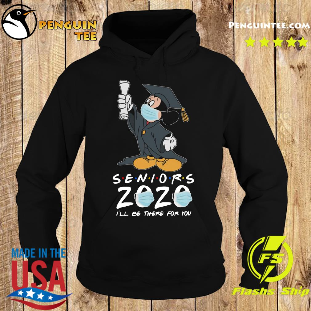 Mickey Seniors 2020 Quarantined Friends I'll Be There For You 2020 Shirt Hoodie