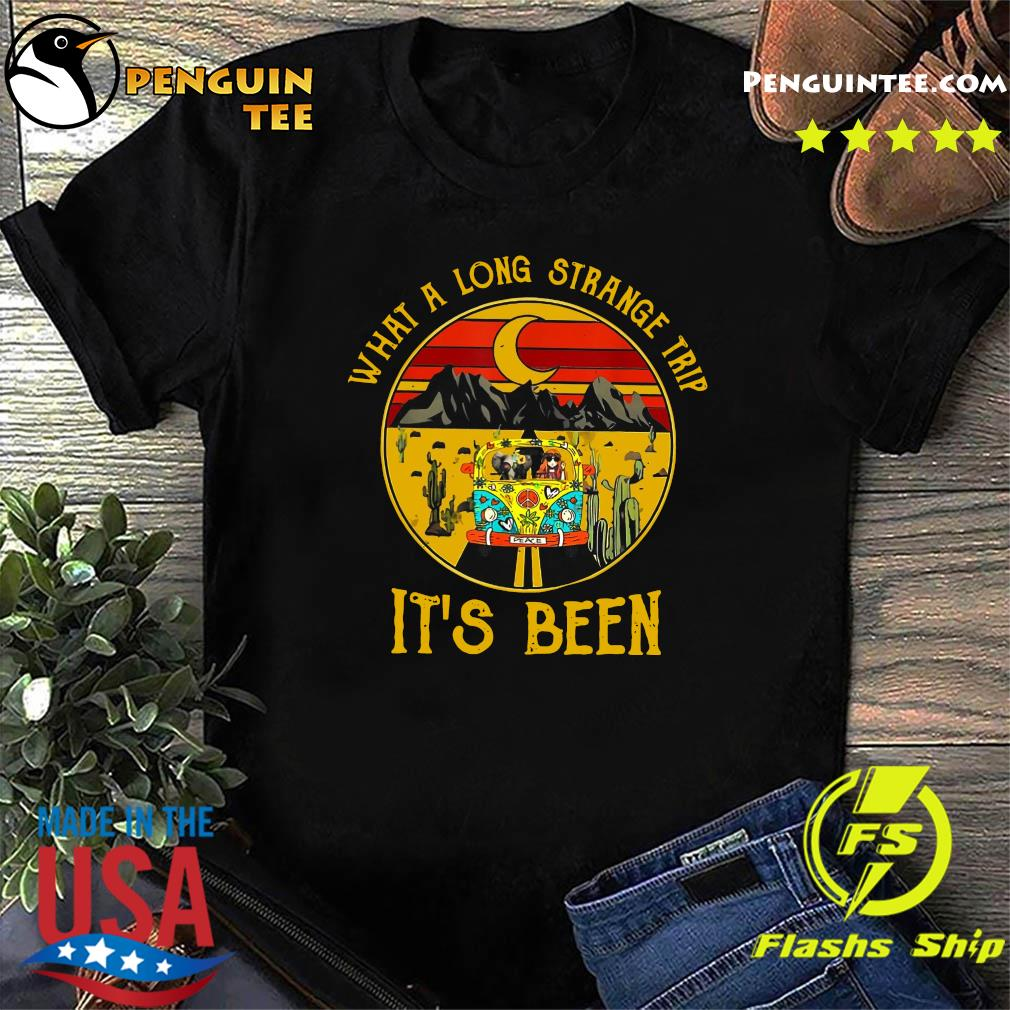 Hippie What A Long Strange Trip It's Been Shirt