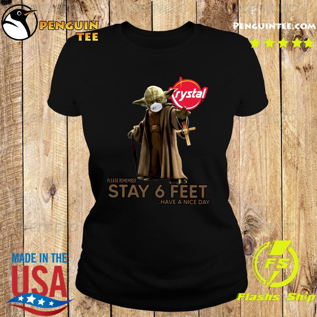 Master Yoda Face Mask Krystal Please Remember Stay 6 Feet Have A Nice Day Shirt Ladies tee