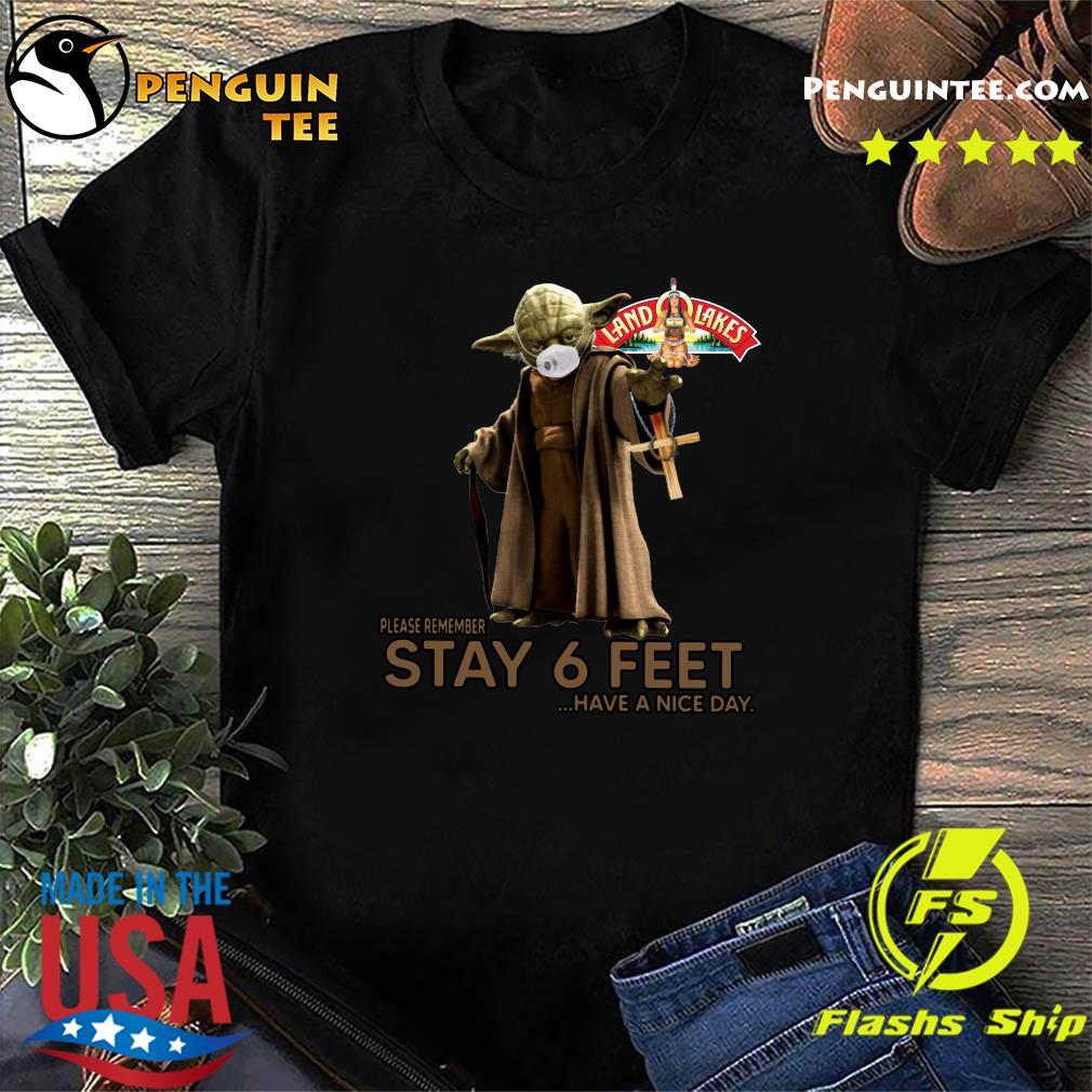 Master Yoda Face Mask Land Lakes Please Remember Stay 6 Feet Have A Nice Day Shirt