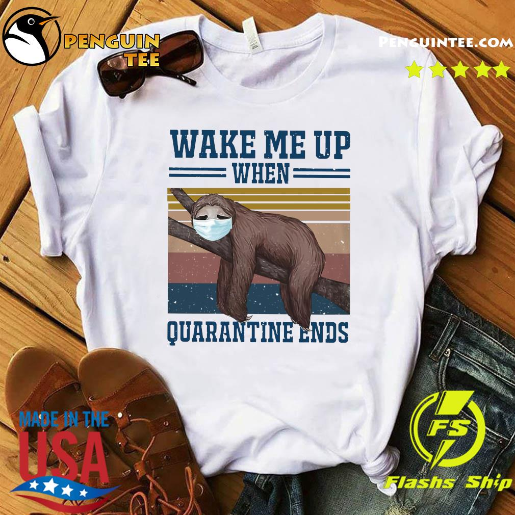 Sloth Wake Me Up When Quarantined Ends Vintage Shirt