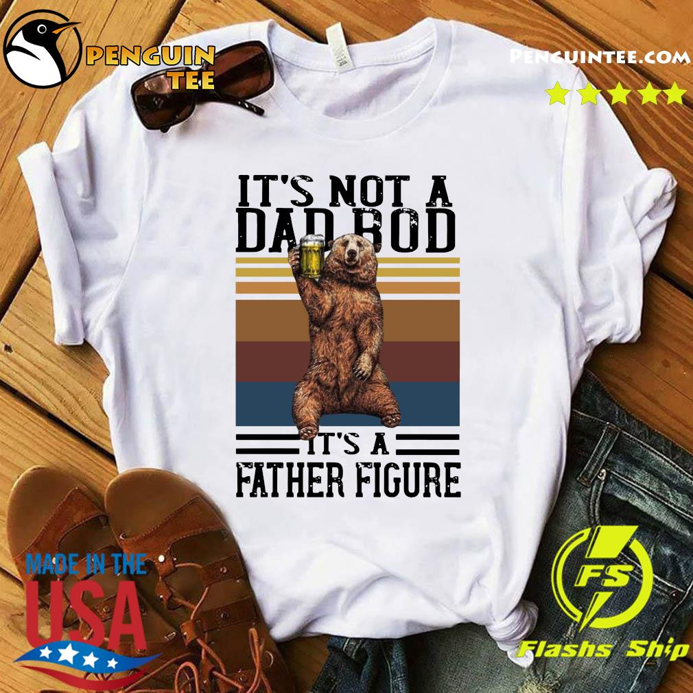 Bear Beer It's Not A Dad Bod It's A Father Figure Vintage Shirt