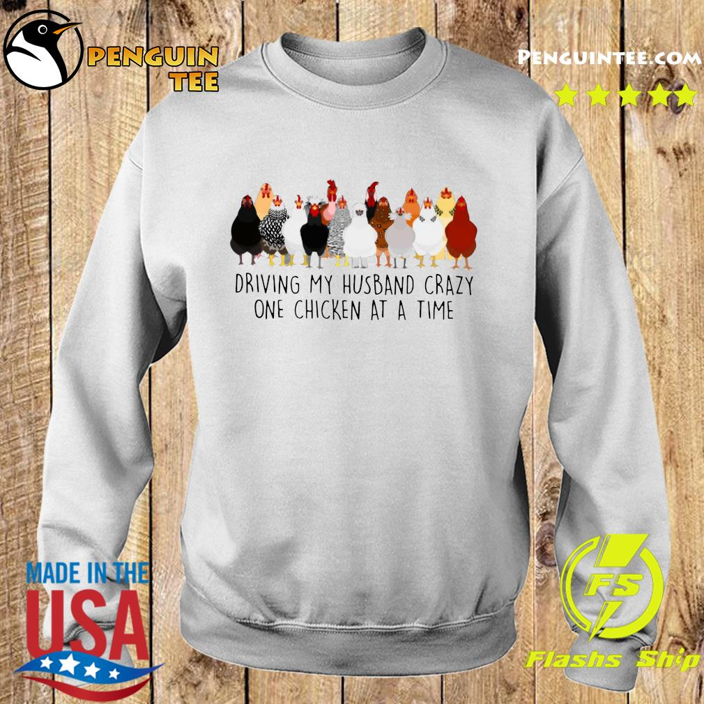 Driving My Husband Crazy One Chicken At A Time Shirt Sweater