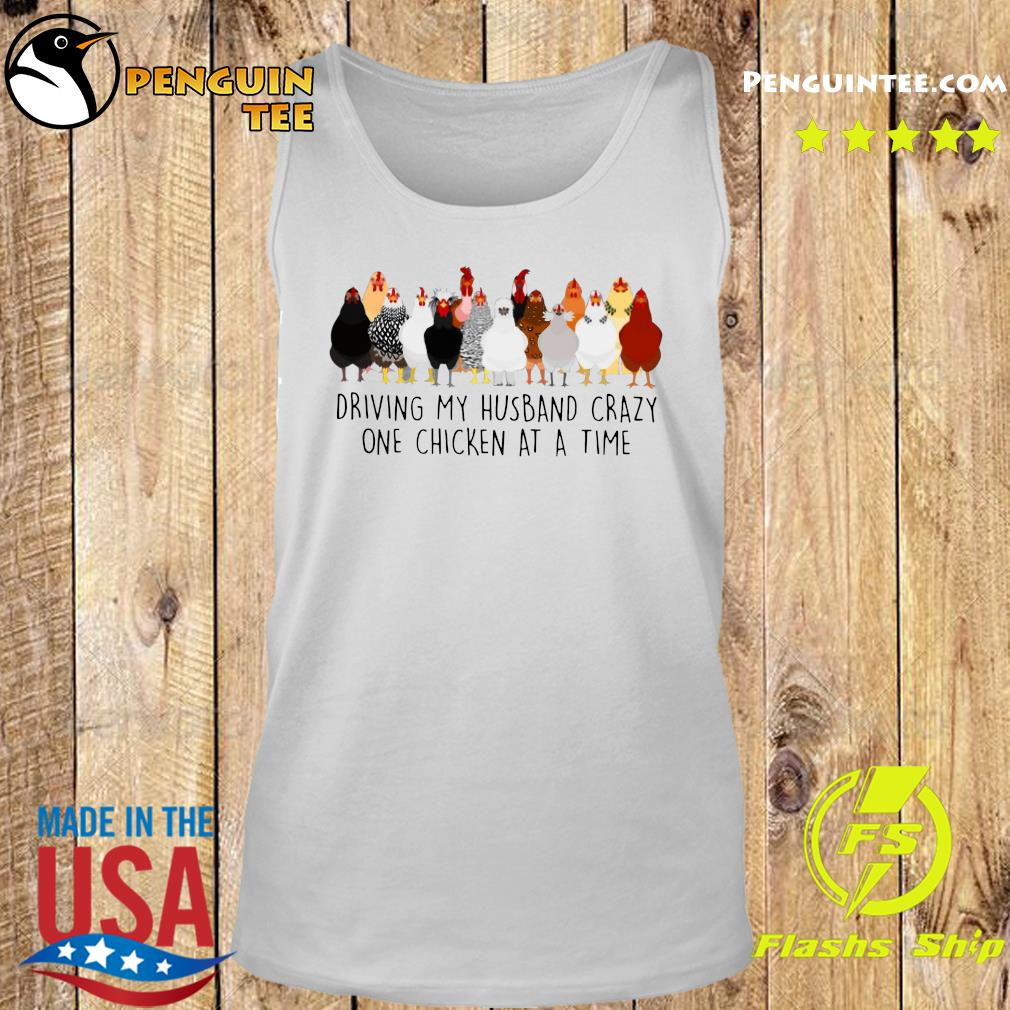 Driving My Husband Crazy One Chicken At A Time Shirt Tank top