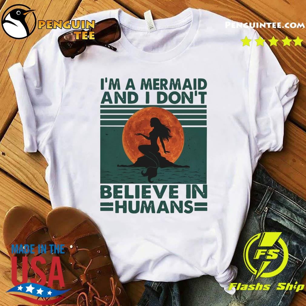 Mermaid Sunset I'm A Mermaid And I Don't Believe In Humans Shirt