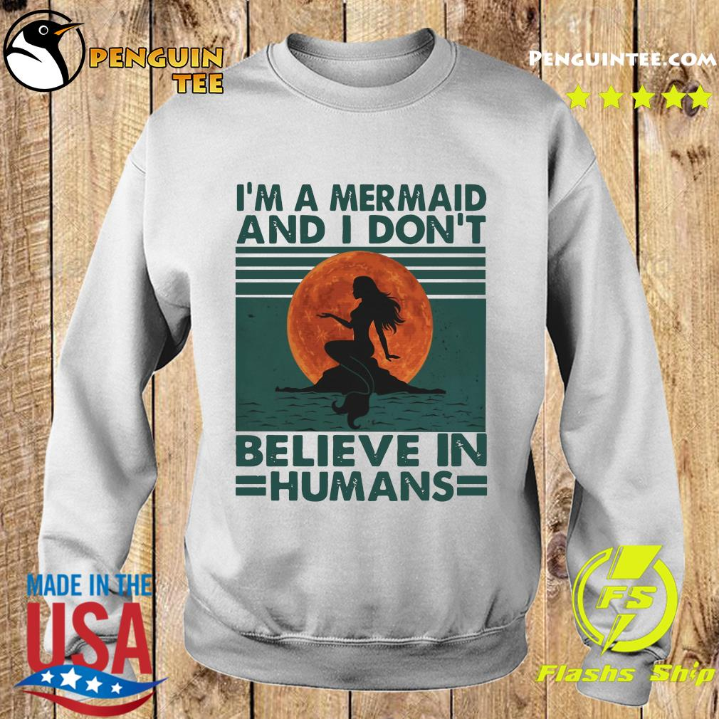 Mermaid Sunset I'm A Mermaid And I Don't Believe In Humans Shirt Sweater