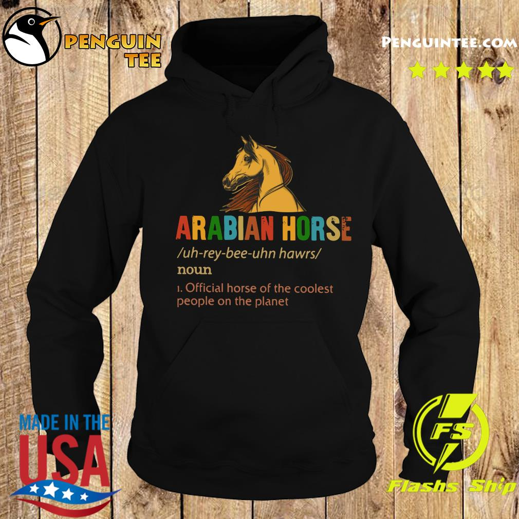 Arabian Horse Official Dog Of The Coolest People The Planet Shirt Hoodie