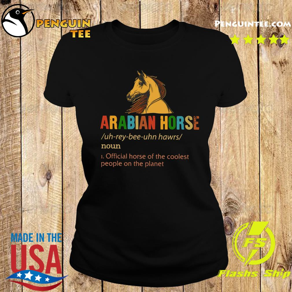 Arabian Horse Official Dog Of The Coolest People The Planet Shirt Ladies tee