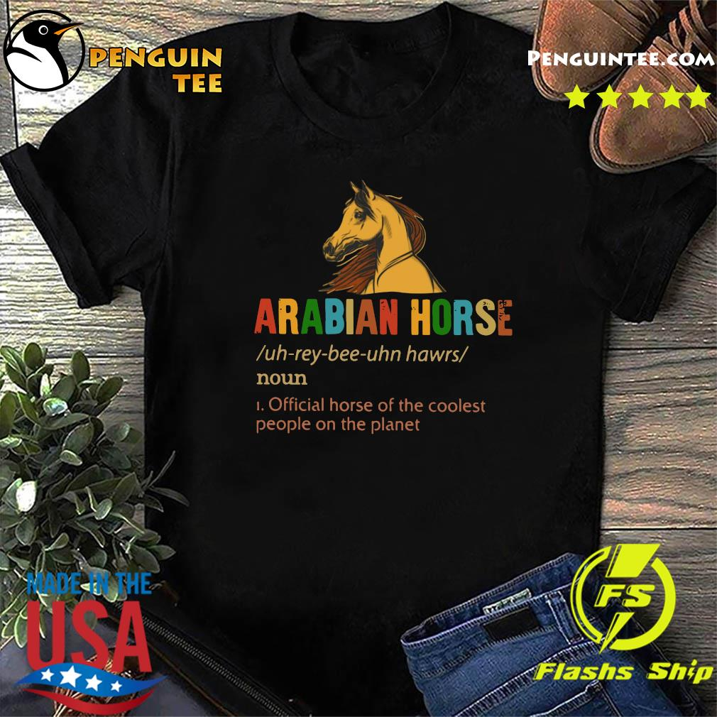 Arabian Horse Official Dog Of The Coolest People The Planet Shirt
