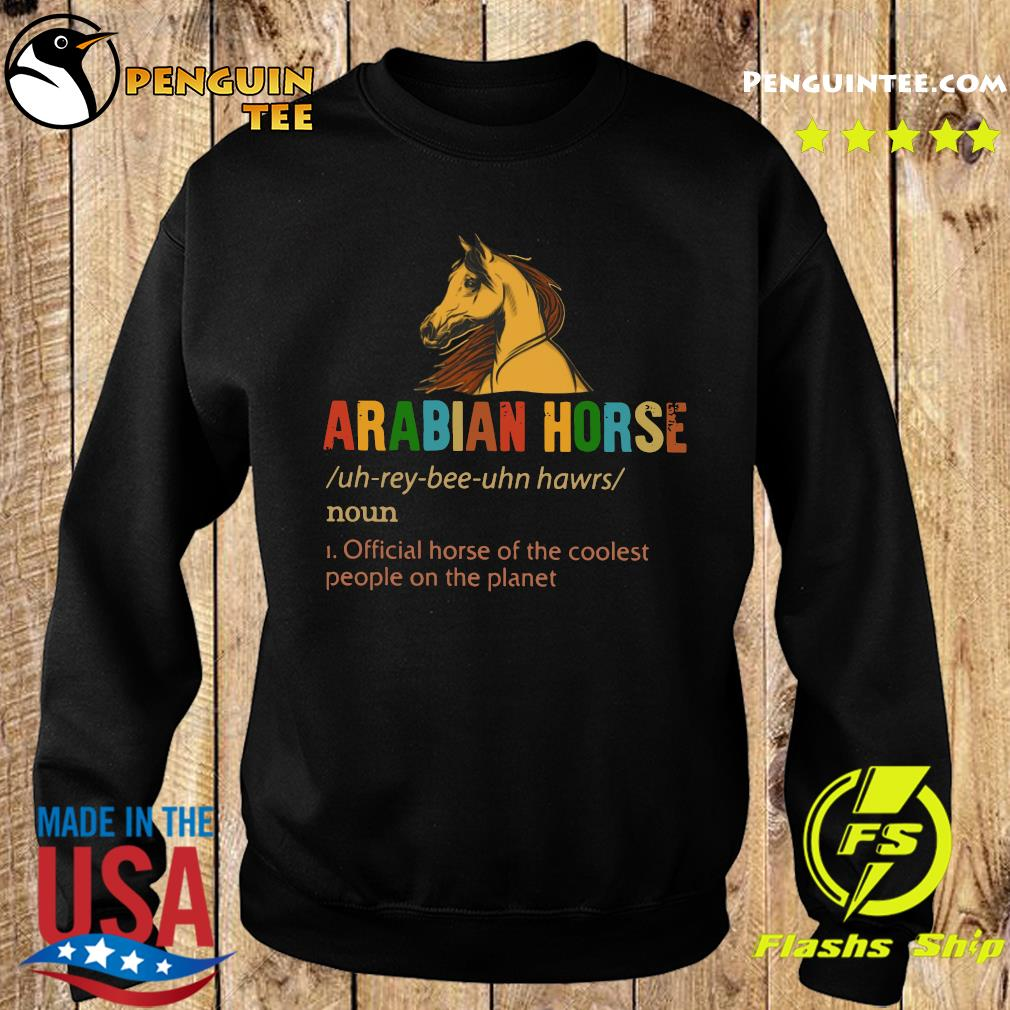 Arabian Horse Official Dog Of The Coolest People The Planet Shirt Sweater