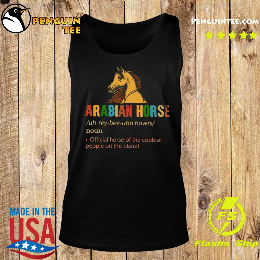 Arabian Horse Official Dog Of The Coolest People The Planet Shirt Tank top