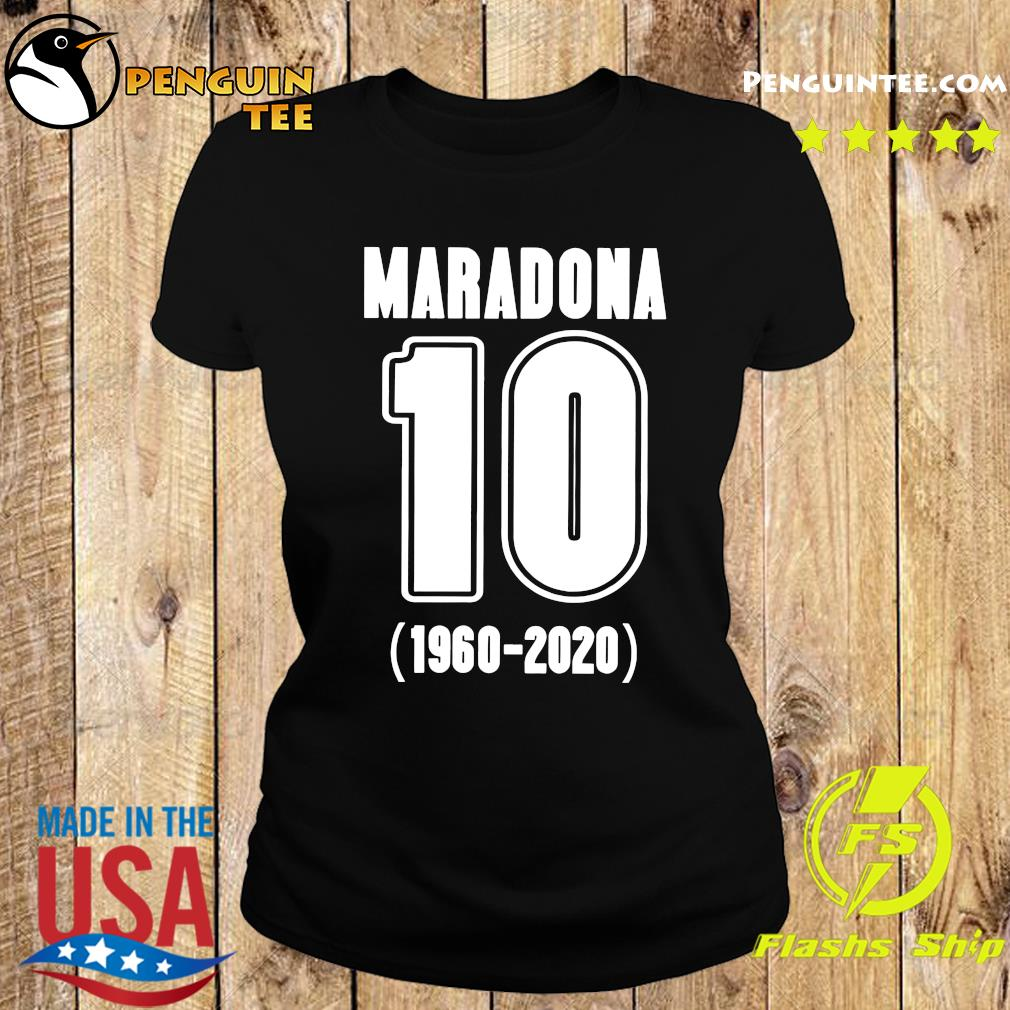Diego Maradona 10 1960 2020 Rest In Piece Maradona Shirt Ladies tee