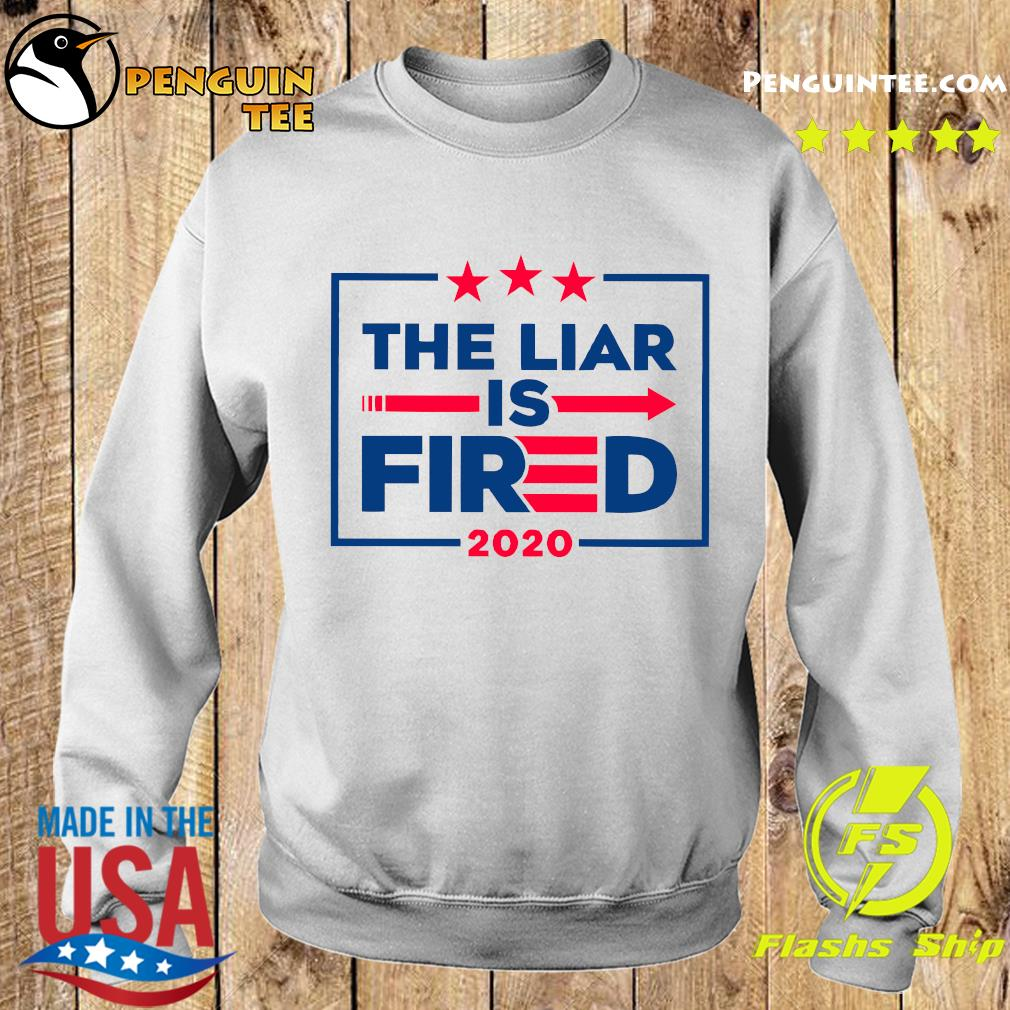 The Liar Is Fired 2020 Shirt Sweater